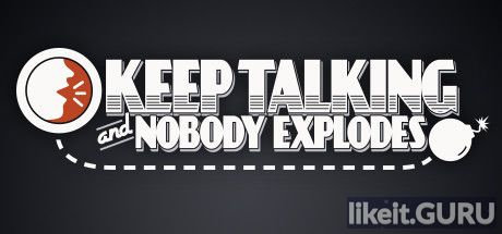 ✅ Download Keep Talking and Nobody Explodes Full Game Torrent | Latest version [2020] Simulator