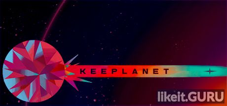 ✅ Download Keeplanet Full Game Torrent | Latest version [2020] Arcade