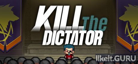 ✅ Download Kill the Dictator Full Game Torrent | Latest version [2020] Strategy