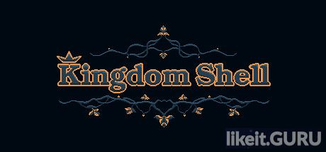 ✅ Download Kingdom Shell Full Game Torrent | Latest version [2020] Arcade