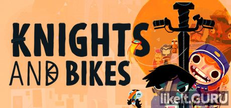 ✅ Download Knights And Bikes Full Game Torrent | Latest version [2020] Arcade