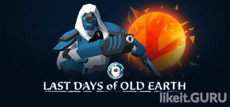 ✅ Download Last Days of Old Earth Full Game Torrent | Latest version [2020] Strategy