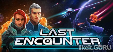 ✅ Download Last Encounter Full Game Torrent | Latest version [2020] Arcade