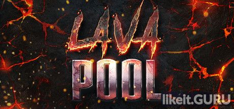 ✅ Download Lava Pool Full Game Torrent | Latest version [2020] Adventure
