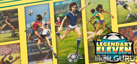 ✅ Download Legendary Eleven: Epic Football Full Game Torrent | Latest version [2020] Simulator