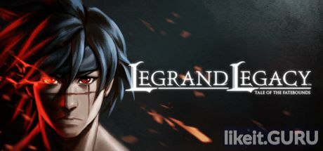 ❌ Download LEGRAND LEGACY: Tale of the Fatebounds Full Game Torrent | Latest version [2020] RPG