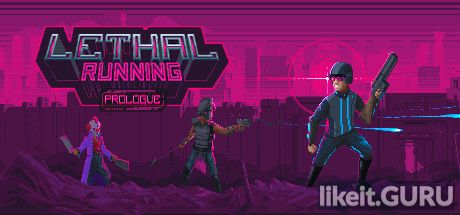 Download full game Lethal Running: Prologue via torrent on PC