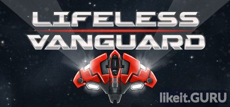 ✔️ Download Lifeless Vanguard Full Game Torrent | Latest version [2020] Arcade