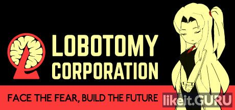 ✔️ Download Lobotomy Corporation Full Game Torrent | Latest version [2020] Strategy
