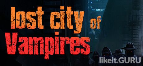 ✅ Download Lost City of Vampires Full Game Torrent | Latest version [2020] Action
