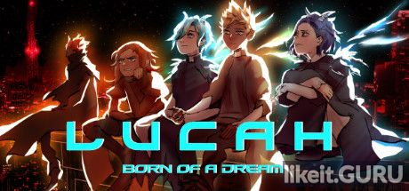 ✔️ Download Lucah: Born of a Dream Full Game Torrent | Latest version [2020] Arcade