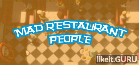 ✔️ Download Mad Restaurant People Full Game Torrent | Latest version [2020] Arcade