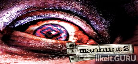 ✅ Download Manhunt 2 Full Game Torrent | Latest version [2020] Action