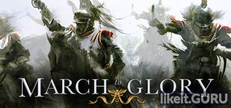 ✅ Download March to Glory Full Game Torrent | Latest version [2020] Strategy