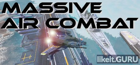 ✅ Download Massive Air Combat Full Game Torrent | Latest version [2020] Action