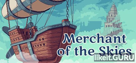 ❌ Download Merchant of the Skies Full Game Torrent | Latest version [2020] RPG