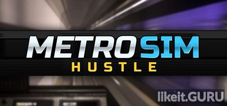 ✅ Download Metro Sim Hustle Full Game Torrent | Latest version [2020] Adventure