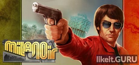 ✅ Download Milanoir Full Game Torrent | Latest version [2020] Adventure