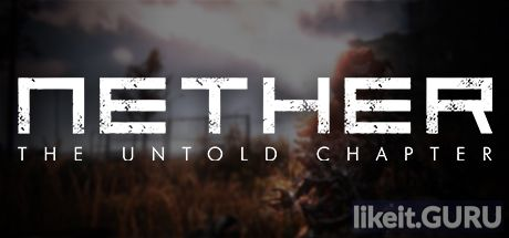 ❌ Download Nether: The Untold Chapter Full Game Torrent | Latest version [2020] Adventure