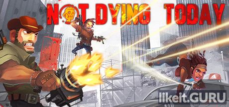 ✅ Download Not Dying Today Full Game Torrent | Latest version [2020] Arcade