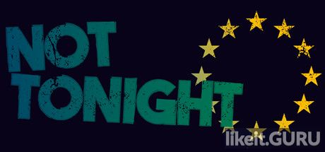 Download Not Tonight full game via torrent on PC