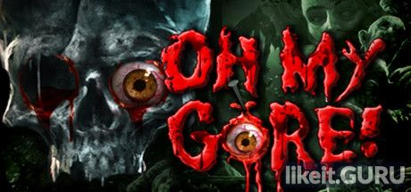 ✅ Download Oh My Gore! Full Game Torrent | Latest version [2020] Strategy