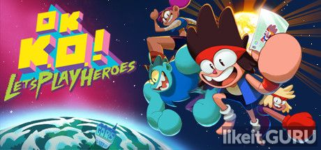 ✔️ Download OK K.O.! Let's Play Heroes Full Game Torrent | Latest version [2020] Arcade