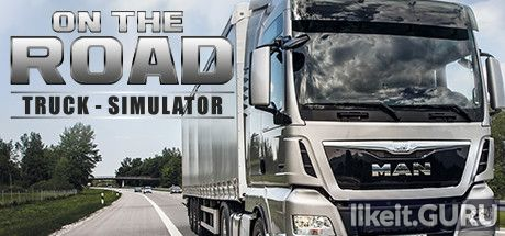 ✅ Download On The Road Full Game Torrent | Latest version [2020] Simulator