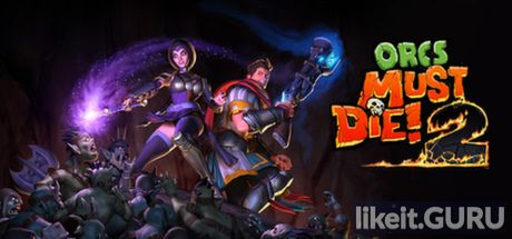 ✅ Download Orcs Must Die! 2 Full Game Torrent | Latest version [2020] Strategy