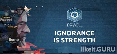 ✅ Download Orwell: Ignorance is Strength Full Game Torrent | Latest version [2020] Adventure