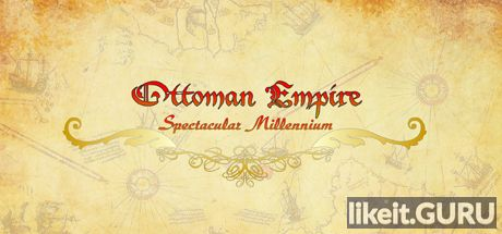 ✅ Download Ottoman Empire: Spectacular Millennium Full Game Torrent | Latest version [2020] Adventure