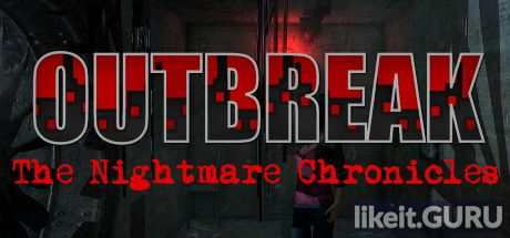 Download full game Outbreak: The Nightmare Chronicles via torrent on PC