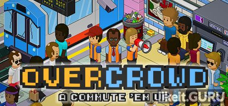 ✅ Download Overcrowd: A Commute 'Em Up Full Game Torrent | Latest version [2020] Simulator