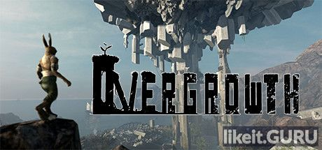 ✔️ Download Overgrowth Full Game Torrent | Latest version [2020] Action