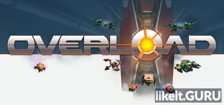 ✔️ Download Overload Full Game Torrent | Latest version [2020] Action