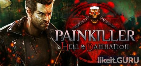 Download full game Painkiller Hell & Damnation via torrent on PC