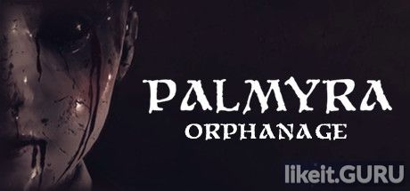 ✅ Download Palmyra Orphanage Full Game Torrent | Latest version [2020] Action \ Horror