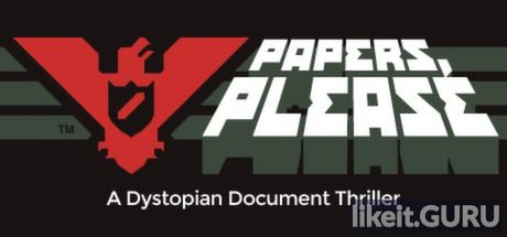 ✅ Download Papers, Please Full Game Torrent | Latest version [2020] Adventure