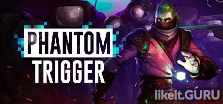 ❌ Download Phantom Trigger Full Game Torrent | Latest version [2020] Arcade