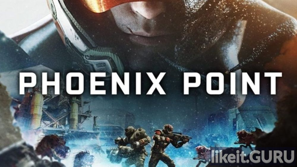 ✅ Download Phoenix Point Full Game Torrent | Latest version [2020] RPG