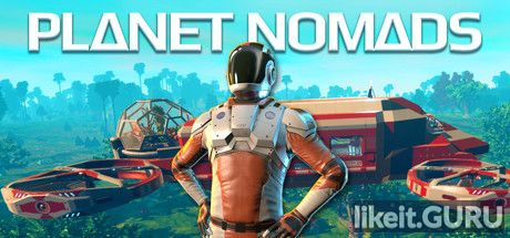 ✔️ Download Planet Nomads Full Game Torrent | Latest version [2020] Action