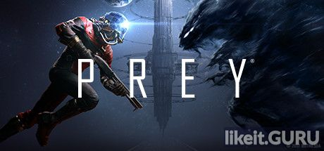 ✔️ Download Prey Full Game Torrent | Latest version [2020] Adventure