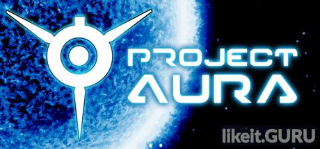 Download full game Project AURA via torrent on PC