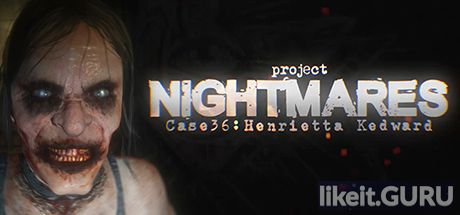 ✅ Download Project Nightmares Case 36 Full Game Torrent | Latest version [2020] Action \ Horror
