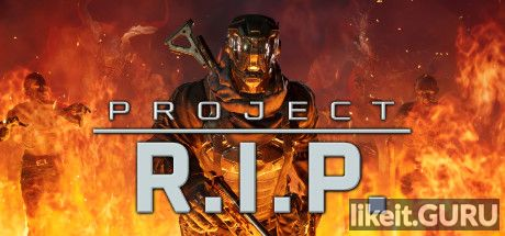 ✅ Download Project RIP Full Game Torrent | Latest version [2020] Shooter