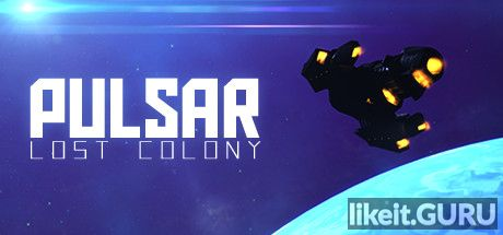 ✅ Download PULSAR: Lost Colony Full Game Torrent | Latest version [2020] Adventure