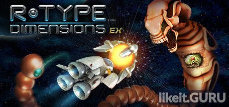 ✔️ Download R-Type Dimensions EX Full Game Torrent | Latest version [2020] Arcade