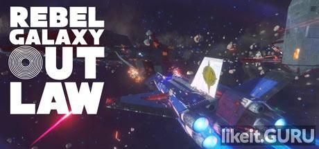 ✅ Download Rebel Galaxy Outlaw Full Game Torrent | Latest version [2020] Simulator