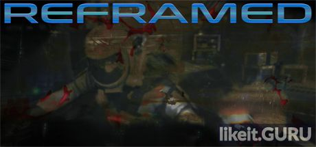 ✅ Download Reframed Full Game Torrent | Latest version [2020] Shooter