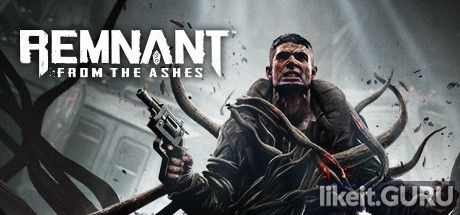 ✅ Download Remnant: From the Ashes Full Game Torrent | Latest version [2020] RPG